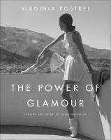 The power of glamour : longing and the art of visual persuasion