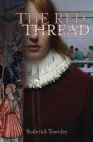 The red thread : a novel in three incarnations