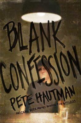 Blank Confession by Pete Hautman