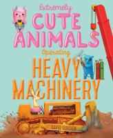 Extremely%20Cute%20Animals%20Operating%20Heavy%20Machinery