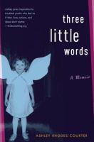 Three little words : a memoir