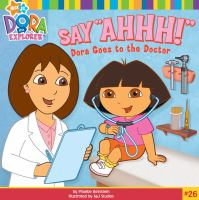 Say ahhh! : Dora goes to the doctor