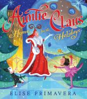 Auntie Claus : home for the holidays