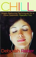 Chill : stress-reducing techniques for a more balanced, peaceful you