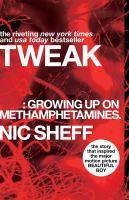 Tweak: (growing up on Methamphetamines)