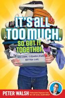 Cover of the book It's all too much, so get it together