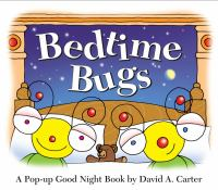 Bedtime bugs : a pop-up good night book