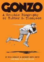 Cover of the book Gonzo : a graphic biography of Hunter S. Thompson