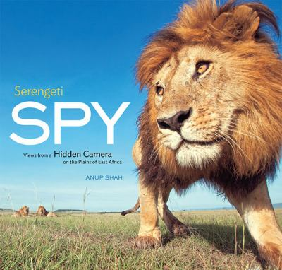 Cover art for Serengeti Spy: Views from a Hidden Camera