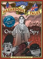 Cover of the book One dead spy : the life, times, and last words of Nathan Hale, America's most famous spy