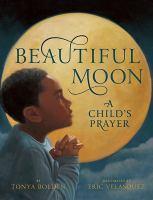 Beautiful moon : a child's prayer