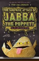 The surprise attack of Jabba the Puppett : an Origami Yoda book