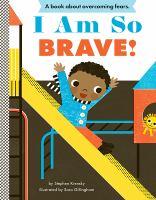 I am so brave