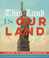 This Land is Our Land: the history of American immigration by Linda Barrett Osborne