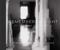 Remembered light : Cy Twombly in Lexington