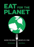 #EatForThePlanet : saving the world, one bite at a time /