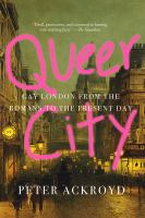 Queer city : gay London from the Romans to the present day /