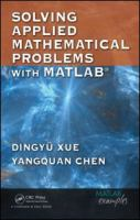 Solving applied mathematical problems with MATLAB [electronic resource]