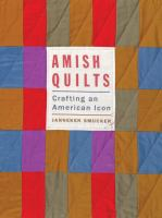 Amish quilts : crafting an American icon