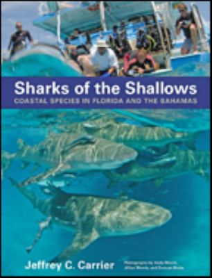 Sharks of the shallows : coastal species in Florida and the Bahamas