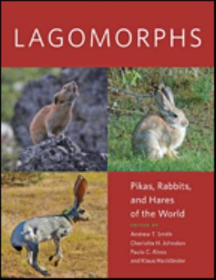 Lagomorphs : pikas, rabbits, and hares of the world