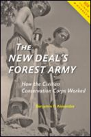 New Deal's forest army : how the Civilian Conservation Corps worked /