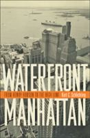 Waterfront Manhattan : from Henry Hudson to the high line /