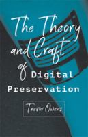 Theory and craft of digital preservation /