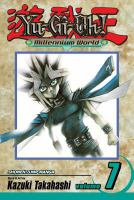Yu-Gi-Oh!: Millennium World. Vol. 7, Through the Last Door