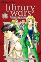 Library wars : love & war /