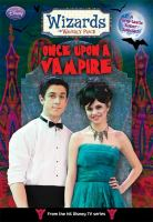 Wizards of Waverly Place. Once upon a vampire