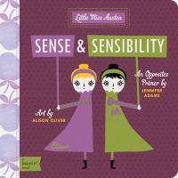 Sense & sensibility : an opposites primer