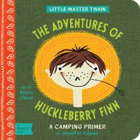 The adventures of Huckleberry Finn : a camping primer