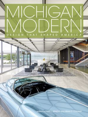 Book cover for Michigan modern : design that shaped America / Amy L. Arnold, Brian D. Conway, Editors