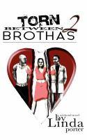 Torn between 2 brothas