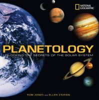 Planetology : unlocking the secrets of the solar system