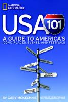 USA 101 : a guide to America's iconic places, events, and festivals