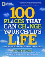 100 places that can change your child's life : from your backyard to the ends of the earth