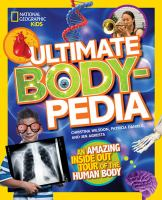 Ultimate body-pedia : an amazing inside-out tour of the human body