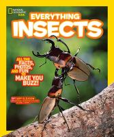 National Geographic Kids Everything Insects: All The Facts, Photos, And Fun To Make You Buzz