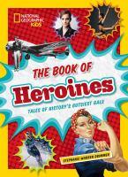 The book of heroines : tales of history's gutsiest gals