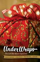 Under wraps : the gift we never expected