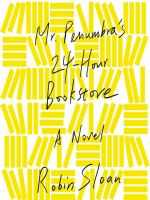 Cover of the book Mr. Penumbra's 24-hour bookstore