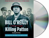 Killing Patton [sound recording] : the strange death of World War II's most audacious general