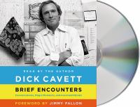 Brief encounters [sound recording] : conversations, magic moments, and assorted hijinks