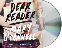 Dear Reader: [a Novel]
