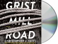 Grist Mill Road: [a Novel]