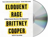 Eloquent Rage: [a Black Feminist Discovers Her Superpower]