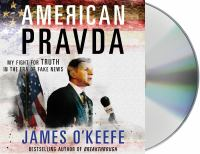 American Pravda: [my Fight for Truth in the Era of Fake News]
