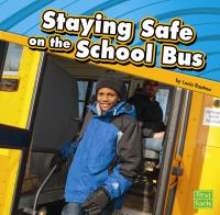 Cover Image of Staying Safe on the School Bus